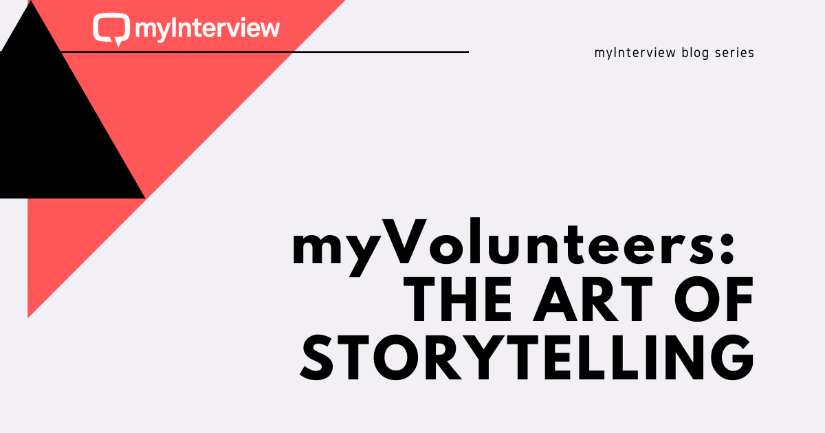 myInterview Blog Series - myVolunteers: the art of storytelling